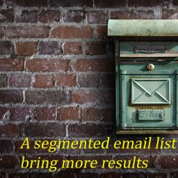 A segmented email list can bring more results
