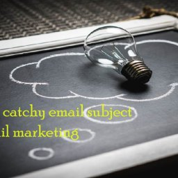 How to write catchy email subject lines for email marketing