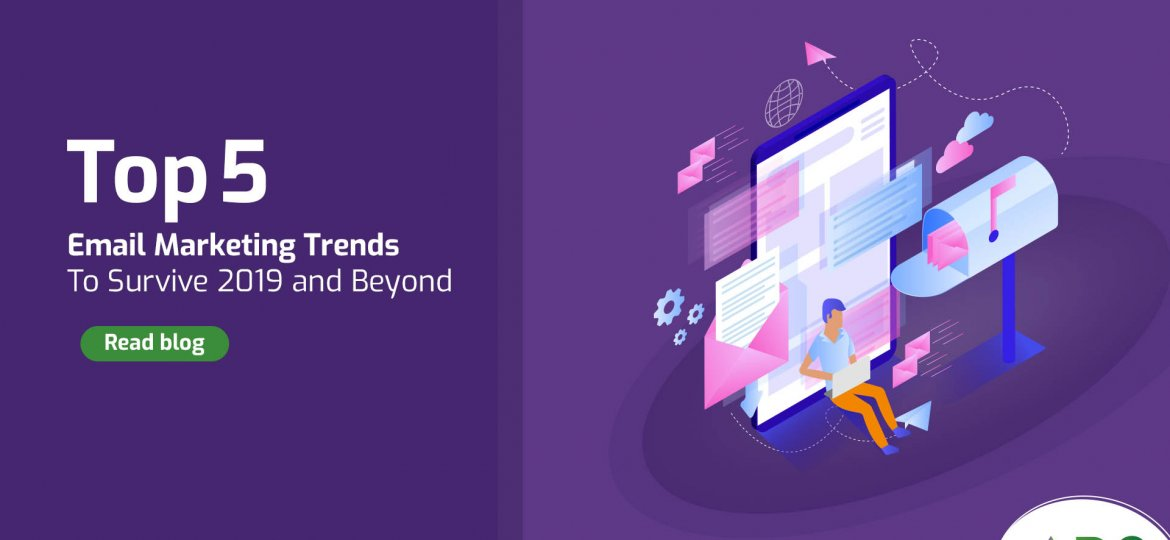 TOP TRENDS FOR EMAIL MARKETING