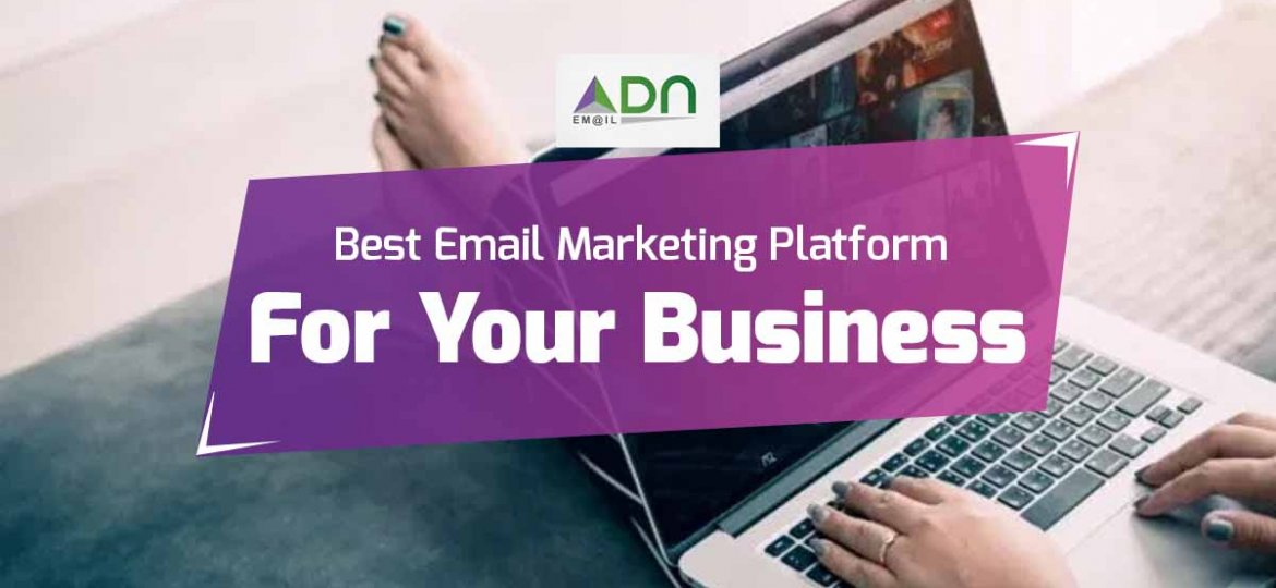 BEst Email Marketing Platform for your business - ADN Email